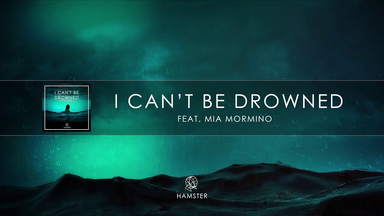"""Hamster and Mia Mormino Releases """"I Can't Be Drowned"""""""
